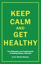 Keep Calm and Get Healthy Richard Schulze