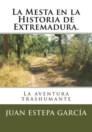 La Mesta en la Historia de Extremadura  by  Juan Estepa García
