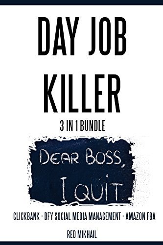 DAY JOB KILLER (3 in 1 Bundle): CLICKBANK - DFY SOCIAL MEDIA MANAGEMENT - AMAZON FBA  by  Red Mikhail