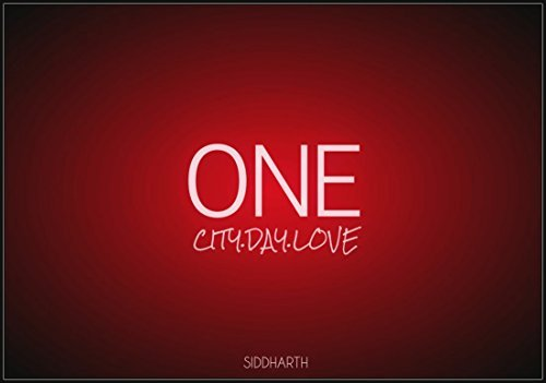 ONE.CITY.DAY.LOVE (CITY STRINGS Book 1)  by  SIDDHARTH NAIDU