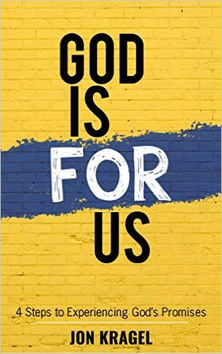 God Is For Us: 4 Steps To Experiencing Gods Promises  by  Jon Kragel