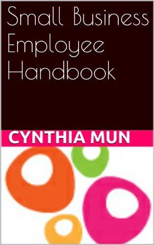 Small Business Employee Handbook  by  Cynthia Mun