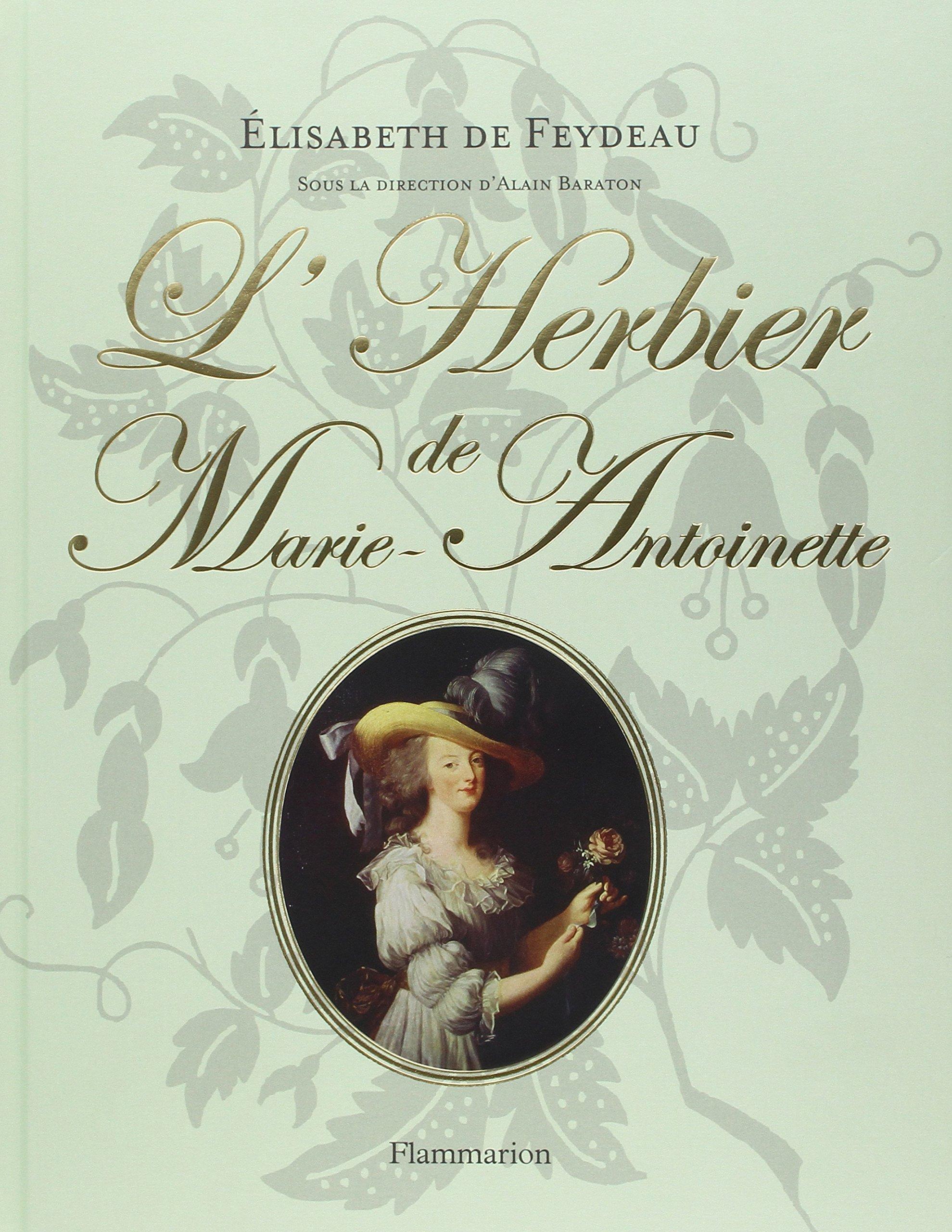 LHerbier de Marie-Antoinette  by  Elisabeth de Feydeau