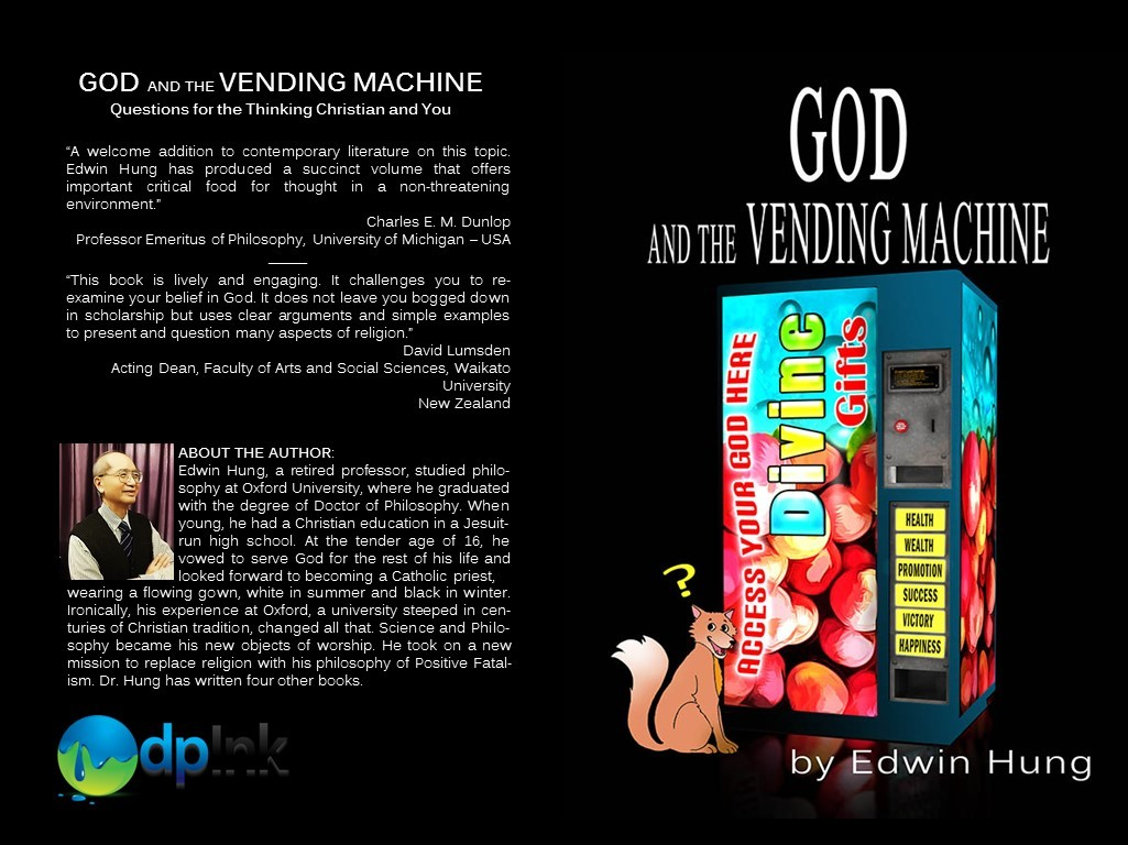 God and The Vending Machine: Questions for the Thinking Christian and You Professor Edwin Hung