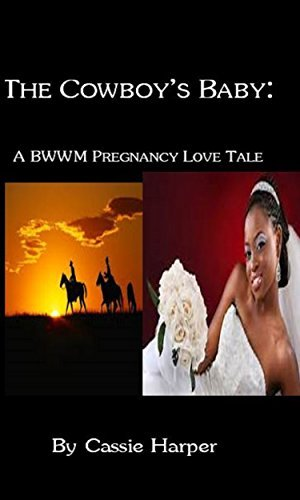 The Cowboys Baby: A BWWM Pregnancy Love Tale  by  Cassie Harper