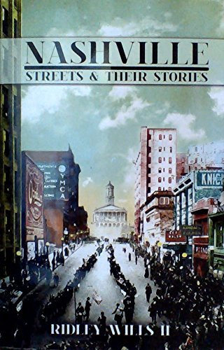 Nashville Streets and Their Stories Ridley Wills II