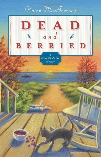 Dead and Berried: A Gray Whale Inn Mystery  by  Karen MacInerney