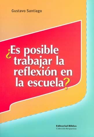 ¿Es posible trabajar la reflexión en la escuela?  by  Gustavo Santiago