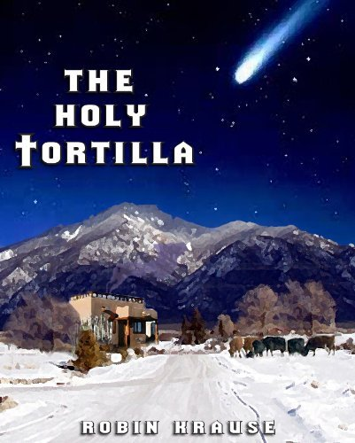 The Holy Tortilla Robin Krause