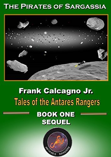 The Pirates of Sargassia (Tales of the Antares Rangers Book 6)  by  Frank Calcagno Jr