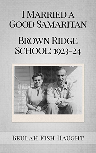I Married a Good Samaritan: Brown Ridge School: 1923-24  by  Beulah Fish Haught