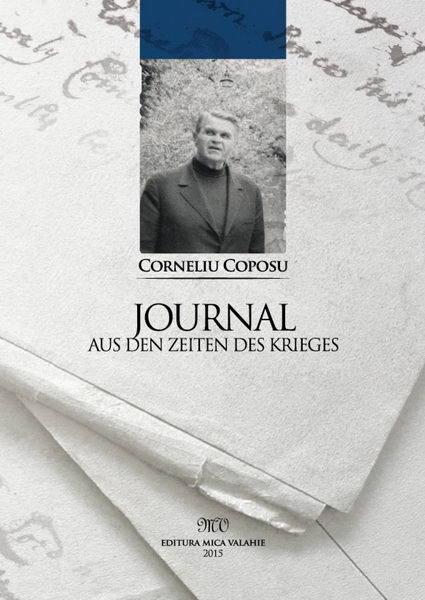 Journal aus den Zeiten des Krieges  by  Corneliu Coposu