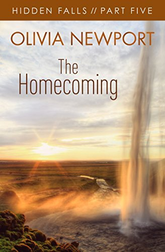 Hidden Falls: The Homecoming - Part 5 (Hidden Falls: A 5-Part Series)  by  Olivia Newport