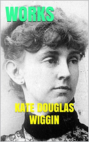 Works  by  Kate Douglas Wiggin: Over Forty by Kate Douglas Wiggin