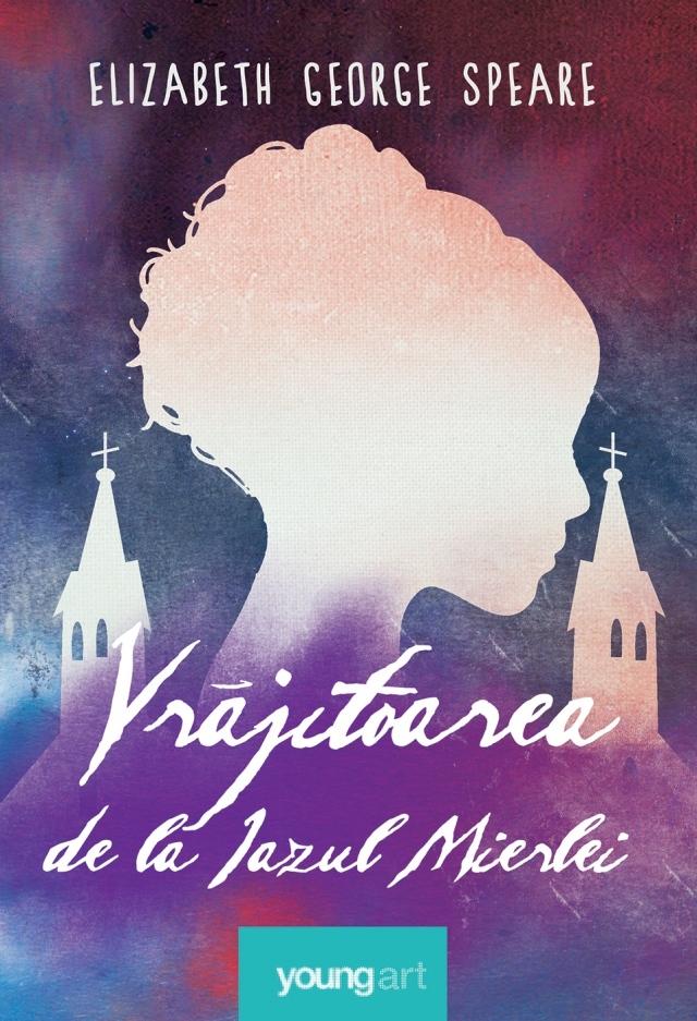 Vrăjitoarea de la Iazul Mierlei  by  Elizabeth George Speare