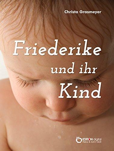 Friederike und ihr Kind  by  Christa Grasmeyer