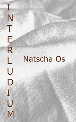 Interludium: Ein erotisches Zwischenspiel  by  Natascha Os