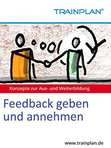 TRAINPLAN - Feedback geben und annehmen Wolfgang J. Schmitt
