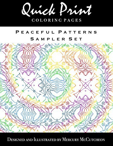Peaceful Patterns Sampler Set: Quick Print Coloring Pages: Sampler Series Mercury McCutcheon