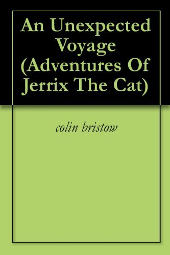 An Unexpected Voyage (Adventures Of Jerrix The Cat Book 17)  by  Colin Bristow