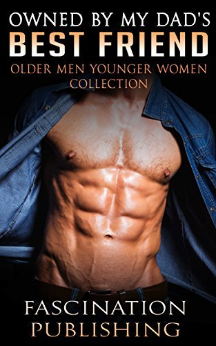 ROMANCE: Owned My Dads Best Friend (BBW Forbidden Romance Collection) by Fascination Publishing