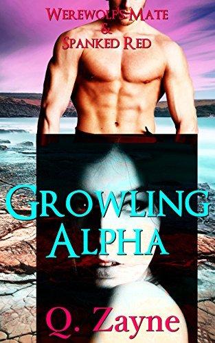 Growling Alpha: BDSM First Love (2 Steamy Paranormal First Episodes Book 1)  by  Q. Zayne