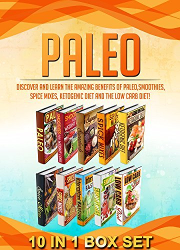 Paleo: 10 IN 1 BOX SET Discover And Learn The Amazing Benefits Of Paleo,Smoothies,Spice Mixes, Ketogenic Diet And The Low Carb Diet!  by  M. Clarkshire