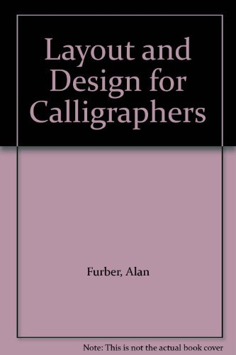 Layout and Design for Calligraphers  by  Alan Furber