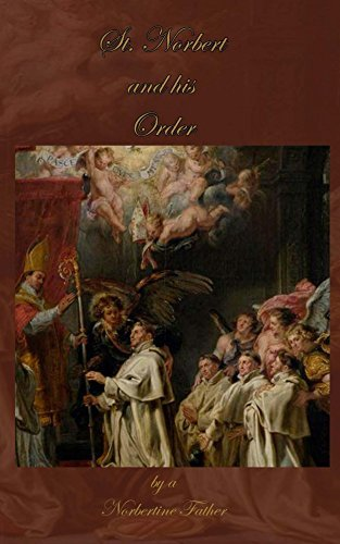 St. Norbert and his Order  by  A Norbertine Father