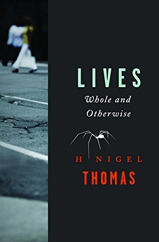 Lives: Whole and Otherwise H. Nigel Thomas