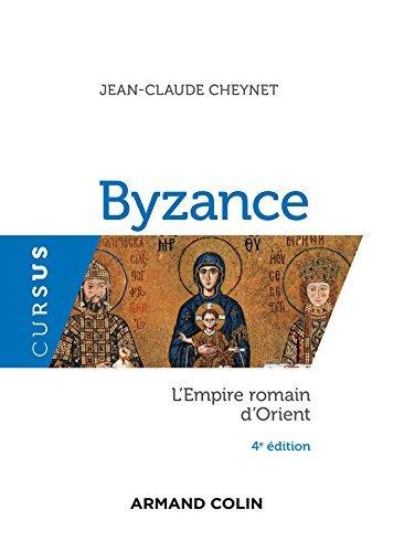 Byzance - 4e éd.: LEmpire romain dOrient  by  Jean-Claude Cheynet