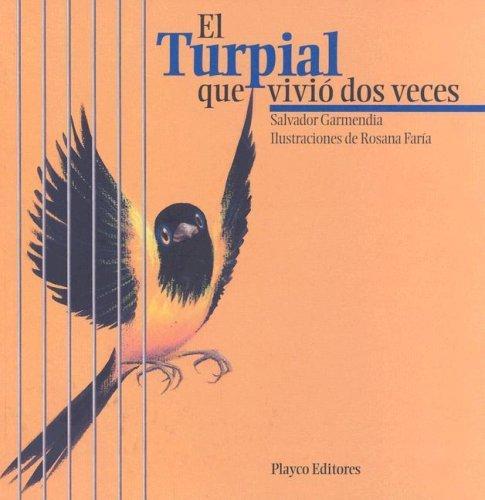 El turpial que vivió dos veces  by  Salvador Garmendia