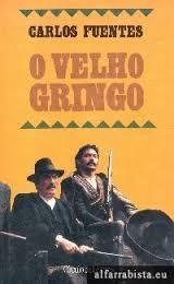 O Velho Gringo Carlos Fuentes
