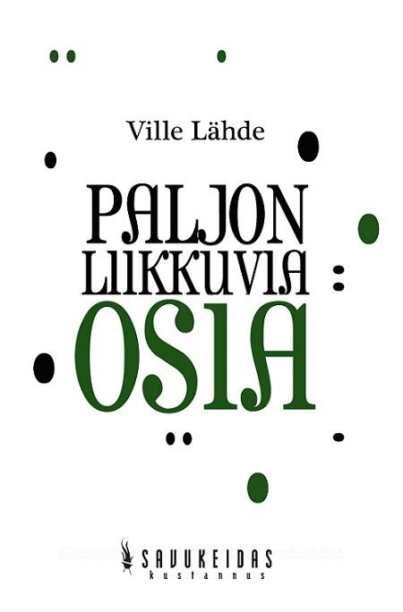 Paljon liikkuvia osia  by  Ville Lähde