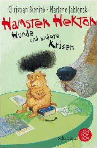 Hamster Hektor: Hunde und andere Krisen  by  Christian Bieniek