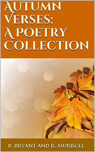 Autumn Verses: A Poetry Collection B. Bryant