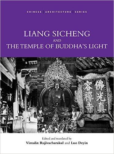 Liang Sicheng and the Temple of Buddhas Light Vimalin Rujivacharakul