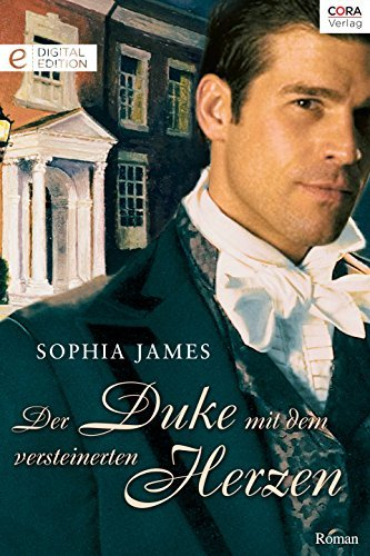 Der Duke mit dem versteinerten Herzen: Digital Edition Sophia James