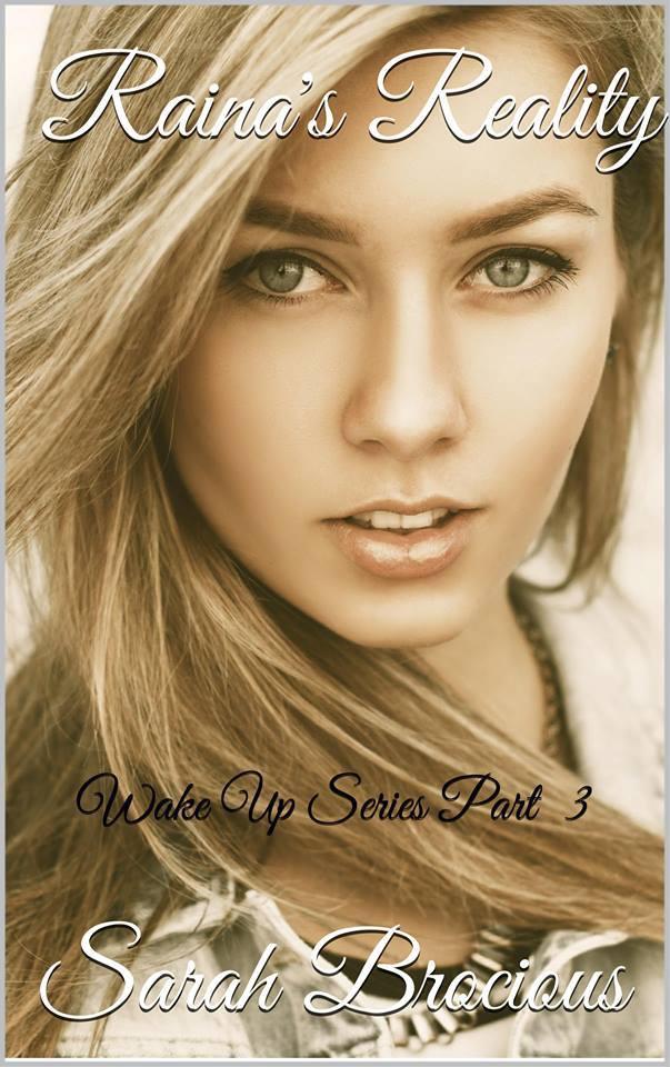 Rainas Reality (Wake Up, #3) Sarah Brocious