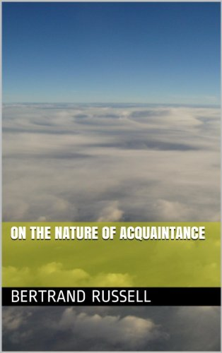 On the Nature of Acquaintance  by  Bertrand Russell