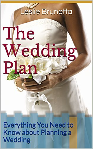The Wedding Plan: Everything You Need to Know about Planning a Wedding  by  Leslie Brunetta