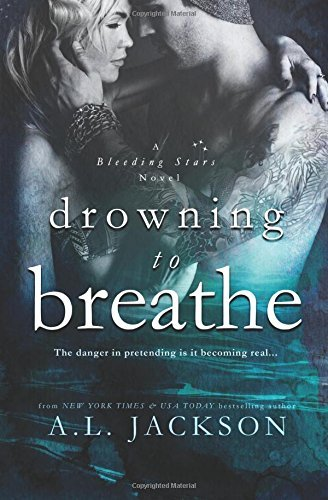 Drowning to Breathe (Bleeding Stars) (Volume 2)  by  A.L. Jackson