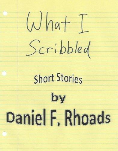 What I Scribbled  by  Daniel Rhoads