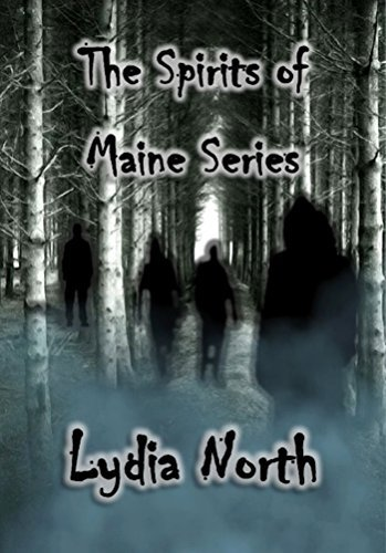 The Spirits of Maine Collection (The Spirits of Maine Series) Lydia North