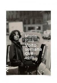 Volto semana que vem  by  Maria Pilla