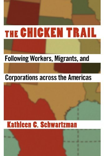 The Chicken Trail: following workers, migrants, and corporations across the Americas  by  Kathleen C. Schwartzman