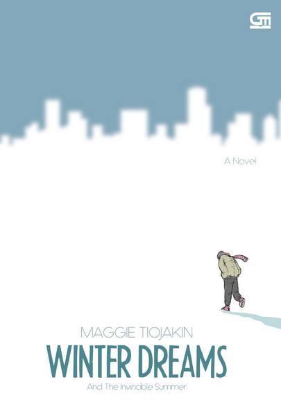 Winter Dreams and the Invincible Summer Maggie Tiojakin