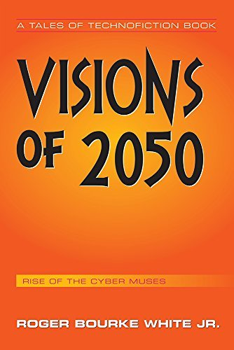 Visions of 2050  by  Roger Bourke White Jr.