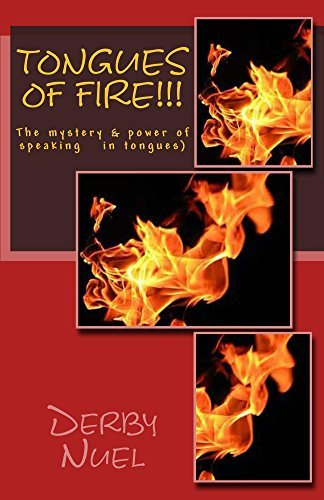 Tongues of fire!!!  by  Derby Nuel