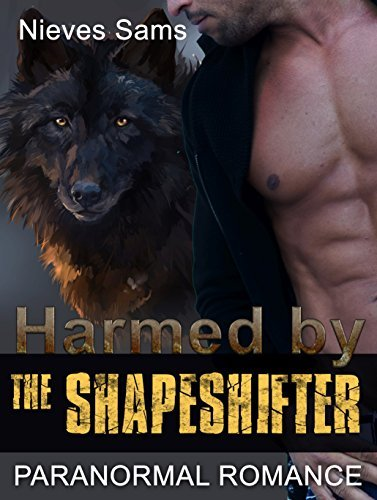 Harmed the Shapeshifter by Nieves Sams